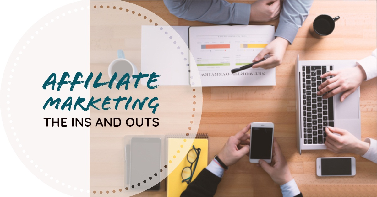 Affiliate Marketing Ins and Outs