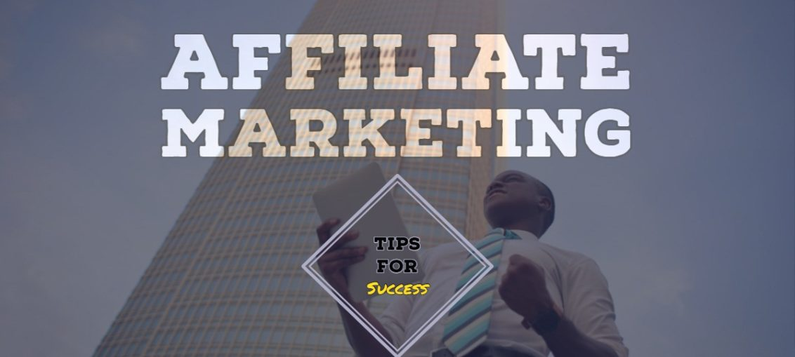 Affiliate marketing tips for success