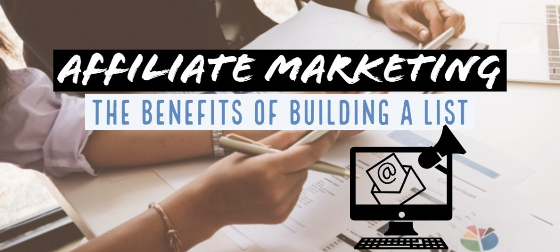 The Benefits of Building a List