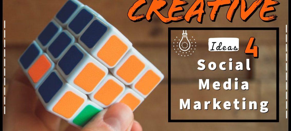 creative ideas for social media marketing