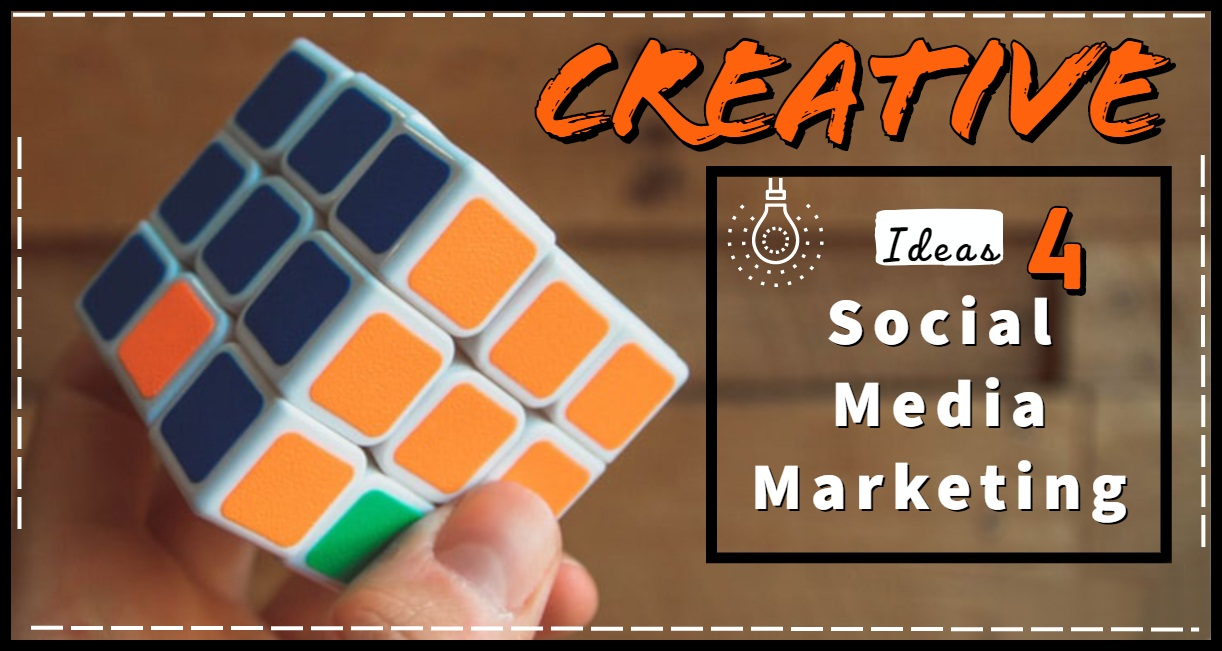 creative ideas for social media marketing