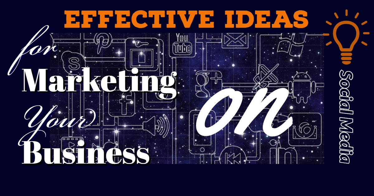 effective Ideas for Social Media Marketing