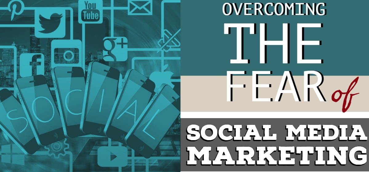 overcoming the fear of social media marketing